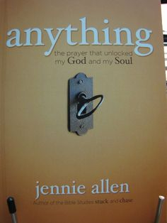 'Anything' by Jennie Allen!  EXCELLENT!   Reading it along with our Good Morning Girls Bible Study