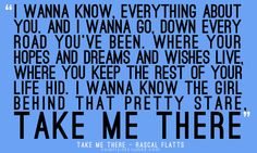 Rascal Flatts- This song came out when my husband and I were dating. Loved it then, love it now!