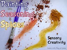 Painting with Seasoning and Spices. Sensory Creativity via Learn with Play at home:  The best smelling art we've ever done :)