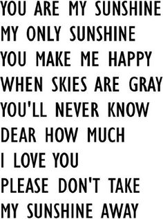 #2 You are my sunshine my only sunshine you make me happy when skies are gray you'll never know dear how much I love you Please don't take my sunshine away lullaby cute wall quotes sayings art vinyl decal by Epic Designs, http://www.amazon.com/dp/B007S6A3LU/ref=cm_sw_r_pi_dp_F4ODrb0KPPC90