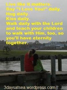 Live like it matters! prayers, Connecticut, family, eternity; http://delanasworld.wordpress.com/2012/12/14/live-like-it-matters/