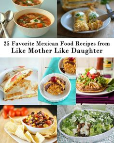 Here are 25 favorite Mexican food ideas from salads to soups to desserts.