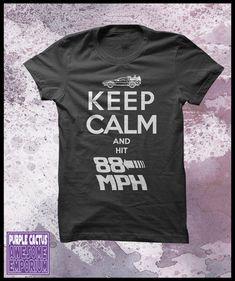 Back to the future T shirt mens  Keep calm by purplecactusdesign, $25.50