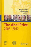 The Abel Prize, 2008-2012 / [edited by] Helge Holden, Ragni Piene. 2014. Máis información: http://www.springer.com/mathematics/history+of+mathematics/book/978-3-642-39448-5