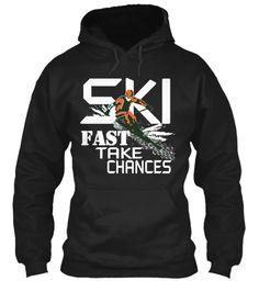 Ski Fast Take Chances Black T-Shirt Front