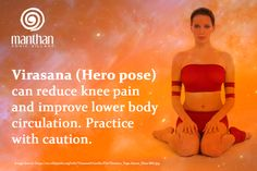 Virasana (Hero pose) can reduce knee pain and improve lower body circulation. Practice with caution.