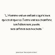 """Phrase recueillie dans le livre """"Dans les forêts de Sibérie"""" - ©Anne-Laure"""