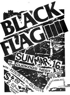 Black Flag and Arthur J & the Goldcups at the Cuckoos Nest. 1980