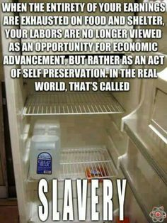 And the Republicans are doing everything they can, to keep you and I from earning a decent living wage - by NOT increasing the minimum wage (um, that's just for starts...)