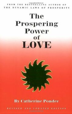 The Prospering Power of Love by Catherine Ponder. $5.59
