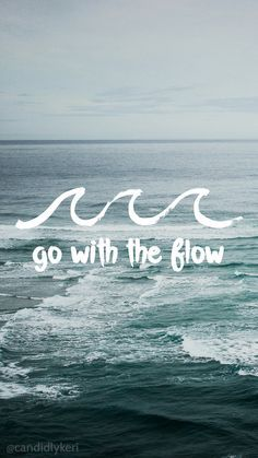 Go with the Flow water waves motivational wallpaper 2016 wallpaper you can… Motivational Wallpaper, Inspirational Wallpapers, Wallpaper Quotes, Quotes Inspirational, Cute Wallpapers With Quotes, Cute Tumblr Wallpaper, Phone Backgrounds, Wallpaper Backgrounds, Iphone Wallpaper