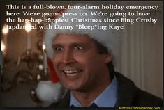 and when Santa squeezes hit fat white ass down the chimney tonight, he's gonna find the jolliest bunch of assholes this side of the nut house. -Clark Griswold - Christmas Vacation--family tradition to watch this at Christmas time :) Griswold Christmas Vacation, Christmas Vacation Quotes, Christmas Movie Quotes, Christmas Humor, Christmas Time, Holiday Movies, Christmas Stuff, Family Christmas, Clarks