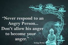 """""""Never respond to an angry person... Don't allow his anger to become your anger.""""  #beingdivineyoga"""