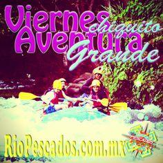 #Viernes chiquito #aventura grande en #Jalcomulco http://www.riopescados.com.mx #Veracruz