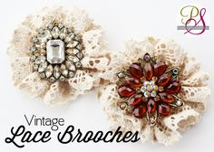 Vintage Lace Brooches These are so easy to make - no sewing machine needed!