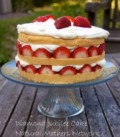 Jubilee Strawberry Cake - for the Strawberry Cake: Queen's Diamond Jubilee Recipe!  At Natural Mother's Network.  Thanks for sharing!