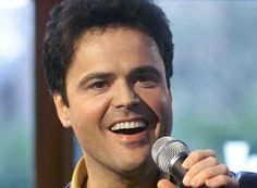 Donny Osmond, he'll never get old to me
