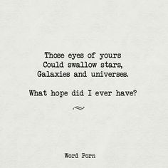 What hope did I ever have? - Word porn