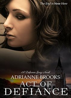 ACT OF DEFIANCE (Defiance Gray Book 1) by Adrianne Brooks, http://www.amazon.com/dp/B00KQRUB3S/ref=cm_sw_r_pi_dp_IKgRtb1A0H53B