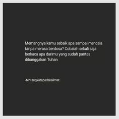 Best Quotes, Love Quotes, Love In Islam, Story Quotes, Fake Friends, Quotes Indonesia, Self Reminder, Islamic Quotes, Sarcasm