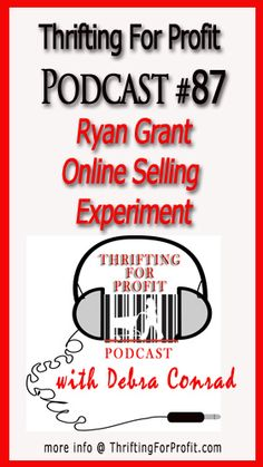 In this Thrifting For Profit Show with Debra Conrad we talk to Ryan Grant from Online Selling Experiment
