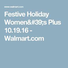 7a313b47cba Festive Holiday Women s Plus 10.19.16 - Walmart.com Holiday Festival