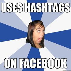 Oh annoying Facebook Girl...if only marketers knew better.