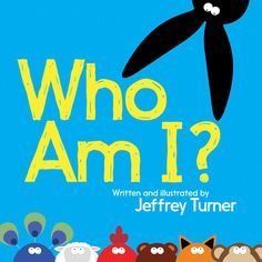 Buy Who Am I? by Jeffrey Turner and Read this Book on Kobo's Free Apps. Discover Kobo's Vast Collection of Ebooks and Audiobooks Today - Over 4 Million Titles! Yoga For Kids, Kid Yoga, Thing 1, New Children's Books, Books 2018, Animal Masks, Book Themes, Read Aloud, New Kids