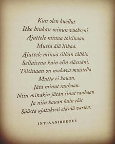Intiaani rukous Text Quotes, Lyric Quotes, Words Quotes, Wise Words, Life Quotes, Sayings, Carpe Diem Quotes, Finnish Words, Le Pilates