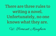 There are three rules to writing a novel. Unfortunately, no...