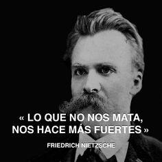 « Lo que no nos mata, nos hace más fuertes » Friedrich Nietzsche #nietzsche- #mata #fuerza http://www.pandabuzz.com/es/cita-del-dia/friedrich-nietzsche-mata-vuelve-fuerte