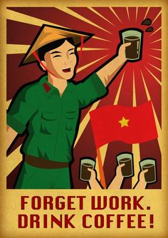 this is a fake Vietnamese propaganda. Hanoi, Mode 3d, Text Symbols, Restaurant Poster, Good Morning Vietnam, Propaganda Art, Retro Poster, Coffee Poster, Wall Drawing