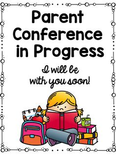 I think this sign is so cute to have on your door when you are currently in a conference. It allows the other parents to see that you are in a conference but are ready to see them.