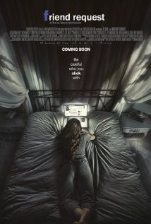 Friend Request (January 7, 2016) a thriller film directed by Simon Verhoeven, written by Matthew allen, Philip Koch, and 1 other. Stars: Alycia Debnam-Carey, Brit Morgan, William Moseley, Connor Paolo, Brooke Markham, Sean Marquette, Liesl Ahlers, and others. A college student unfriends a mysterious girl online, she finds herself fighting a demonic presence that wants to maker her lonely by killing her closest friends.