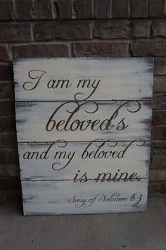 Large Rustic Plank Sign: I am my beloved's and my beloved is mine. YOU CHOOSE COLORS. $69.00, via Etsy.