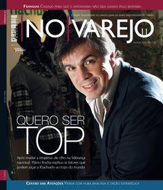 """Edição 11 - """"QUERO SER TOP"""" Após mudar a empresa, de olho na liderança nacional. Flavio Rocha explica os fatores que podem alçar a Riachuelo ao topo do mundo."""