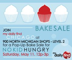 theBrideScoop ~ 4th Annual Chicago Pop-Up Bake Sale for No Kid Hungry on May 11, 2013 from 12:00 p.m. - 3:00 p.m. at 900 North Michigan Shops (Level 2).