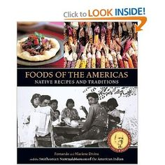 Foods of the Americas, Native Recipes and Traditions by Smithsonian American Indian, Fernando Divina and Marlene Divina