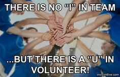 """There is no """"I"""" in team... But there is a """"U"""" in volunteer! ;D   #initlive #VolunteerManager"""