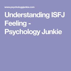 Understanding ISFJ Feeling - Psychology Junkie
