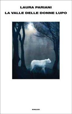 La valle delle donne lupo - Laura Pariani - 57 recensioni su Anobii