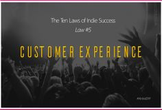 The Ten Laws of Indie Success - Law #5: Customer Experience