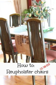 How to reupholster chairs for less than $20.00   A tutorial too!