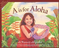 A is for Aloha: A Hawai'i Alphabet by U'ilani Goldsberry et al., http://www.amazon.com