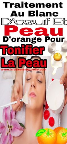 Traitement au blanc d'œuf et peau d'orange pour tonifier la peau #tonifier #peau #oeuf