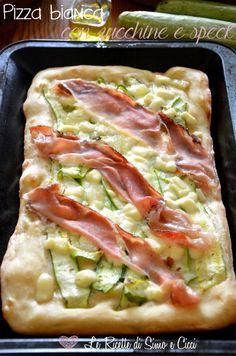 Pizza bianca con zucchine e speck - Le Ricette di Simo e Cicci