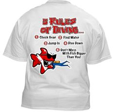 Buy comfort with Men's scuba t shirts - 5 Rules Of Diving, Don't Mess With Fish Bigger Than You - Shop Bob The Fish® for a Men's scuba t shirts Scuba Diving Quotes, Scuba Diving Courses, Scuba Diving Equipment, Shark Diving, Scuba Watch, Diving Watch, Scuba Bcd, Design Kaos, Scuba Diving Gear
