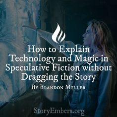 How to Explain Technology and Magic in Speculative Fiction without Dragging the Story By Brandon Wie man Technologie und Magie in spekulativer Fiktion erklärt, ohne [. Creative Writing Tips, Book Writing Tips, Writing Quotes, Writing Resources, Writing Help, Writer Tips, Writing Skills, Dissertation Writing, Writing Workshop