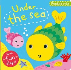 Peekabooks: Under the Sea: A lift-the-flap board book…