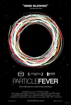 'Particle Fever', A Documentary That Follows Six Scientists During the Launch of the Large Hadron Collider